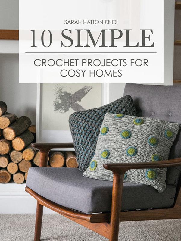 """Книга """"10 simple crochet projects for cosy homes"""" /10 простых проектов крючком для уютного дома/, дизайнер Sarah Hatton"""
